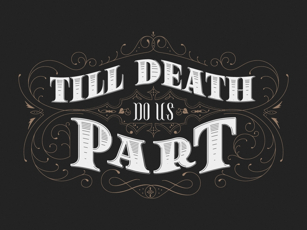 """till death do us part If anything but death is an option for ending a marriage, then don't say """"until death"""" in your wedding vows tell the truth  until death do us part — for real close  this is what it means to pledge """"till death do we part""""."""